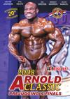 2008 Arnold Classic - 2 Disc Set : Prejudging & Finals